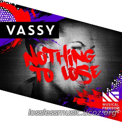 Vassy - Nothing To Lose (Original Mix). AIFF